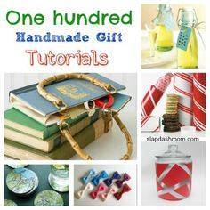 100 DIY handmade gift tutorials - AWESOME!.