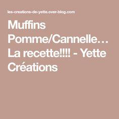 Muffins Pomme/Cannelle… La recette!!!! - Yette Créations