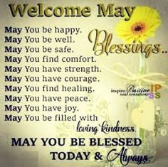 Blessings For May may may quotes welcome may may blessings welcome may blessing may quotes and sayings May Month Quotes, Hello May Quotes, Tuesday Quotes, New Month Greetings, New Month Wishes, Facebook Tumblr, For Facebook, Good Morning Quotes For Him, Good Morning Wishes