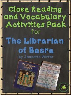 This resource is a Close Reading and Vocabulary Pack for the book The Librarian of Basra by Jeanette WinterWhats included in this 18 page pack:1. A page by page guide to close reading of the text. This includes before, during, and after reading discussions.2.