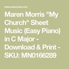 "Maren Morris ""My Church"" Sheet Music (Easy Piano) in C Major - Download & Print - SKU: MN0166289"