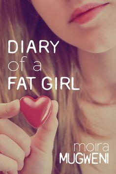 Diary of a Fat Girl - Moira Mugweni - Book - BookPedia. Diary of a Fat Girl - Moira Mugweni e-book, synopsis, review..