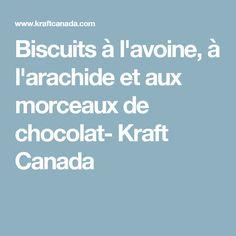 Biscuits à l'avoine, à l'arachide et aux morceaux de chocolat- Kraft Canada