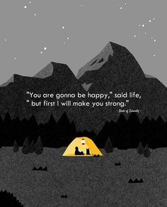 You are gonna be happy said life.