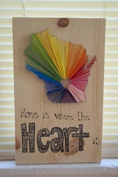 String art. You outline your state and put the heart where your home town is. Awww. Sweet.