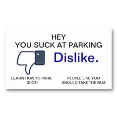 Worlds lousiest parker bad parking business cards pinterest you suck at parking dislike business cards colourmoves