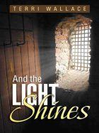 Ms M's Bookshelf | Read about And the Light Shines by Terri Wallace!