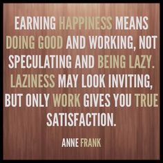 Earning Happiness  - Inspirational & Motivational Quotes for Facebook Fan Page provided by http://socialmediaseoservices.co.uk/