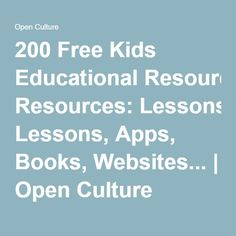 200 Free Kids Educational Resources: Lessons, Apps, Books, Websites... | Open Culture