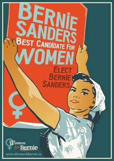 Women for Bernie - Elect Bernie Sanders Best Candidate for Women
