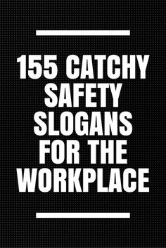 155 Catchy Safety Slogans for the Workplace