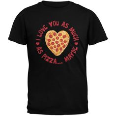I Love You As Much As Pizza Black Adult T-Shirt