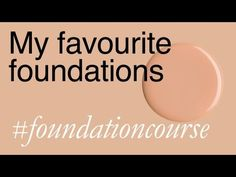 My Favourite Foundations - YouTube