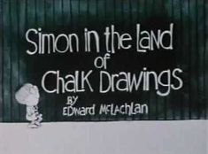 """""""Well you know my name is Simon...and the things I draw come true..."""""""