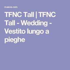 TFNC Tall | TFNC Tall - Wedding - Vestito lungo a pieghe