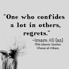 One who provides a lot in others regrets. Sayings of Imam Ali (AS) Hazrat Ali Sayings, Imam Ali Quotes, Sufi Quotes, Allah Quotes, Hindi Quotes, Islamic Inspirational Quotes, Religious Quotes, Islamic Quotes, Motivational Quotes