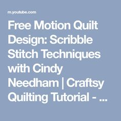 Free Motion Quilt Design: Scribble Stitch Techniques with Cindy Needham   Craftsy Quilting Tutorial - YouTube