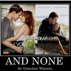 And none for Gretchen Wieners, BYE