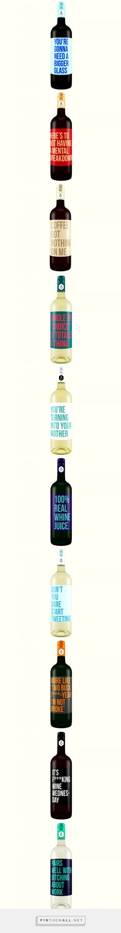 Wine Labels That Have No Time For Your Crap via VinePair curated by Packaging Diva PD. I just picked a few of the wine packaging bottles that were funny to me. There's more....... : )