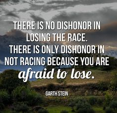 "Quote from ""Art of Racing in the Rain"""