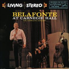 """Belafonte At Carnegie Hall"" (1959, RCA) by Harry Belafonte.  Recorded live."