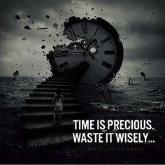 Waste it wisely.
