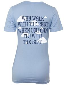 Why walk with the rest when you can flutter with the rest OZ shirt idea