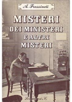 MISTERI DEI MINISTERI E ALTRI MISTERI Frassineti 1959 Longanesi AUTOGRAFO