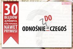 """6. Odnośnie do To jest: w stosunku, w odniesieniu do kogoś lub czegoś. Częściej słyszymy """"odnośnie czegoś"""" niż """"odnośnie do czegoś"""" – tymczasem wariant pierwszy jest pożyczką z rosyjskiego (kalki i zapożyczenia językowe uważa się za błędy), a drugi wynika z polskiej tradycji."""