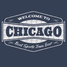 Welcome To Chicago Best Sports Town Ever T-shirt http://thehecklerstore.com/products/welcome-to-chicago-best-sports-town-ever-t-shirt