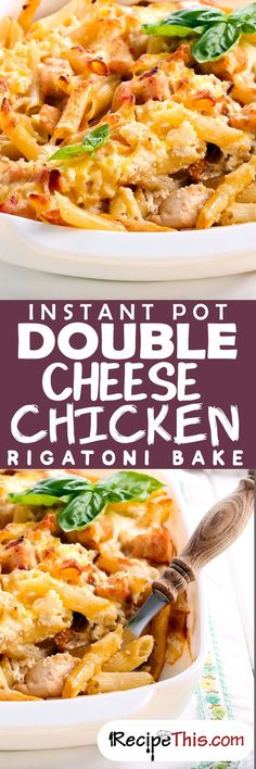 Instant Pot Double Cheese Chicken Rigatoni Bake