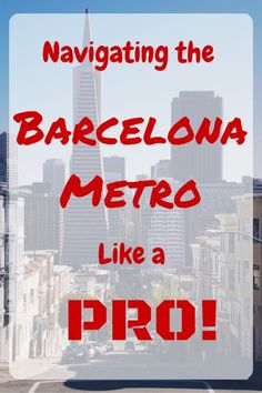 Navigating the Barcelona Metro Like a Pro!!! -- REPIN to your Travel Board!!