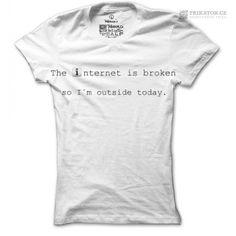 Pánské tričko The internet is broken My Coffee, Diy Fashion, Mens Tops, T Shirt, Clothes, Women, Box, Internet, Outfit