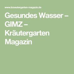 Gesundes Wasser – GIMZ – Kräutergarten Magazin