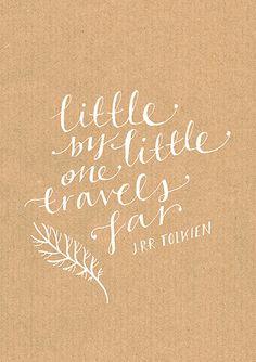 "Dawn Cooper Illustration - JRR TOLKIEN - ""Little by little one travels far."""