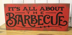 It's all about the Barbecue Sign/Kitchen Sign/Kitchen Decor/Brown/Rustic Red/BBQ/Back Yard Sign/Grill/wood sign/Father's Day