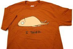 I Tried Shirt by Jonathan Rosenberg.