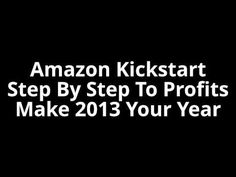 Amazon Kickstart - STEP BY STEP To Profits - Make 2013 YOUR Year..  What profitable Amazon affiliates sites that make $$$s fast.   Instead of jumping from plugin to plugin and hoping that you will make some money with ...