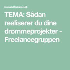 TEMA: Sådan realiserer du dine drømmeprojekter - Freelancegruppen