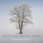 Photographing Trees, by Edward Parker, distributed for Royal Botanic Gardens, Kew. 120 pages | 120 color plates