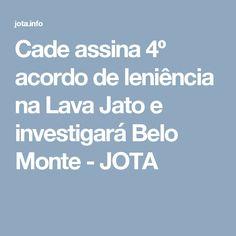 Cade assina 4º acordo de leniência na Lava Jato e investigará Belo Monte - JOTA