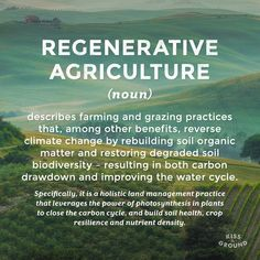 Regenerative Agriculture definition in the making. Published by the Carbon Underground, in partnership with many others.