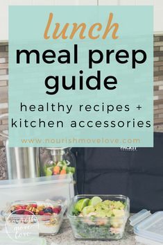 The Ultimate Meal Prep Guide {kitchen accessories + recipes} | meal prep I healthy recipes I healthy snacks I healthy meal prep I healthy lunch ideas II Nourish Move Love #mealprep #mealprepping #healthylunch