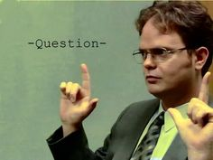 Yep I always have to say 'question' before I ask it...Hahaha