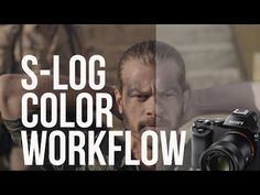 Easy S-LOG Color Grading Workflow With Sony and Cameras from Matthew Pearce