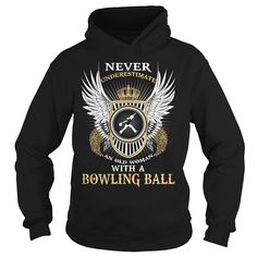 Never Underestimate an Old Woman With A Bowling Ball T Shirt