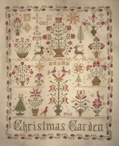 Blackbird Design's Christmas Garden  - I was able to use my mother, grandmother, great-grandmother, 2 x great grandmother and 3 x great-grandmother's initials on this sampler.  I love it and it means a lot to me.