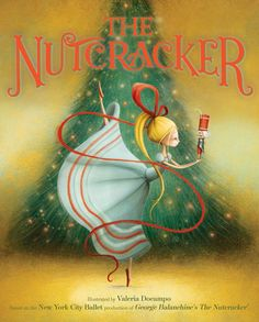 Docampo, Valeria The Nutcracker . PICTURE BOOK. Little Simon, 2016. $18. I think I have finally found my favorite Nutcracker!...