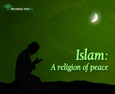 Islam has always carried the message of peace.