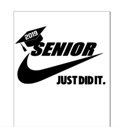 Other files are not clean cuts. senior 2019 just did it graduation nike svg - Senior Shirts - Ideas of Senior Shirts - senior 2019 just did it graduation nike svg Senior Class Shirts, Graduation Shirts, Graduation Pictures, Graduation Ideas, Graduation Crafts, Graduation Makeup, Graduation Parties, Graduation Invitations, Silhouette America